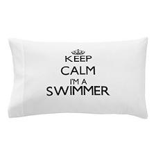 Keep calm I'm a Swimmer Pillow Case