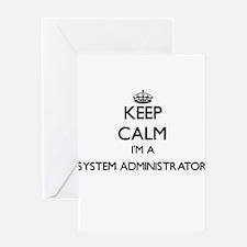 Keep calm I'm a System Administrato Greeting Cards