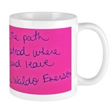 Do not go where the path may lead... Mug
