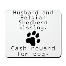Husband And Belgian Shepherd Missing Mousepad