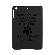 Husband And Belgian Shepherd Missing iPad Mini Cas