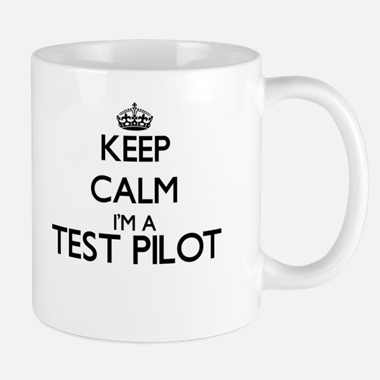 Keep calm I'm a Test Pilot Mugs