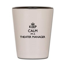 Keep calm I'm a Theater Manager Shot Glass
