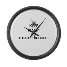 Keep calm I'm a Theater Producer Large Wall Clock