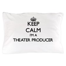 Keep calm I'm a Theater Producer Pillow Case