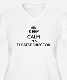 Keep calm I'm a Theatre Director Plus Size T-Shirt