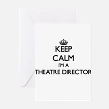 Keep calm I'm a Theatre Director Greeting Cards