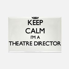 Keep calm I'm a Theatre Director Magnets