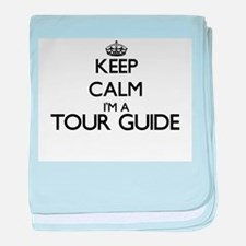 Keep calm I'm a Tour Guide baby blanket