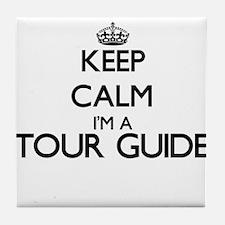 Keep calm I'm a Tour Guide Tile Coaster