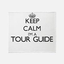 Keep calm I'm a Tour Guide Throw Blanket