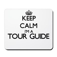 Keep calm I'm a Tour Guide Mousepad