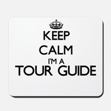 Keep calm I'm a Tour Guide Mousepad
