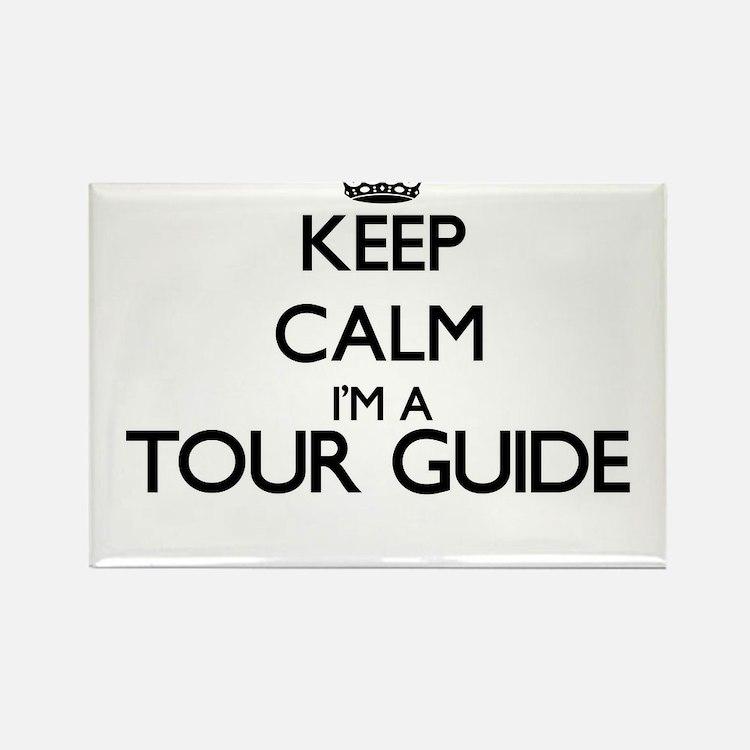 Keep calm I'm a Tour Guide Magnets
