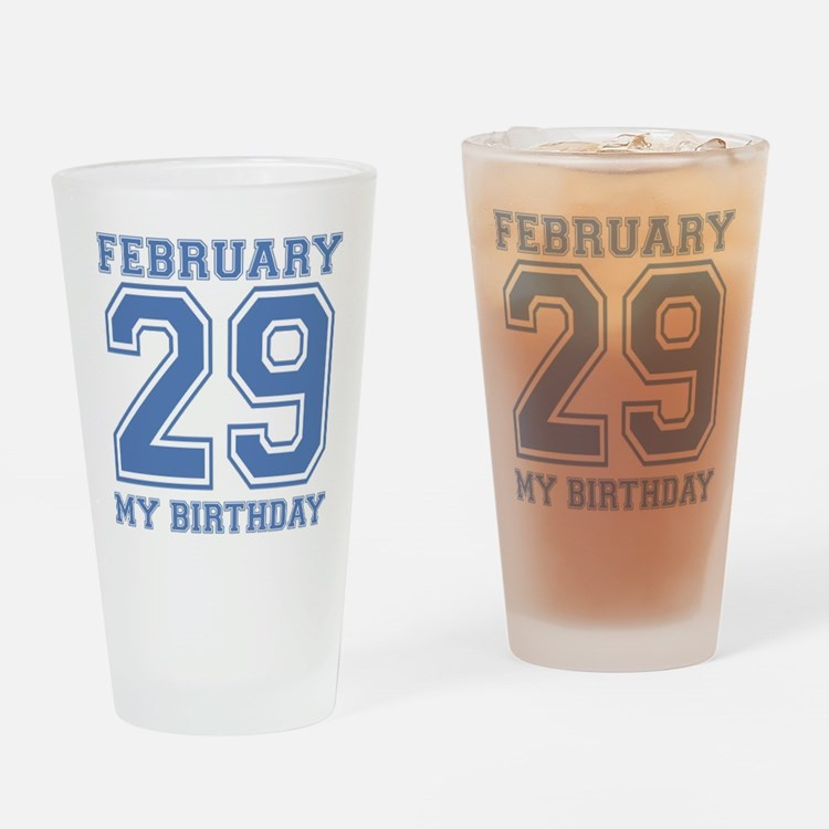 February 29 My Birthday Drinking Glass