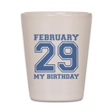 February 29 My Birthday Shot Glass
