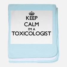 Keep calm I'm a Toxicologist baby blanket