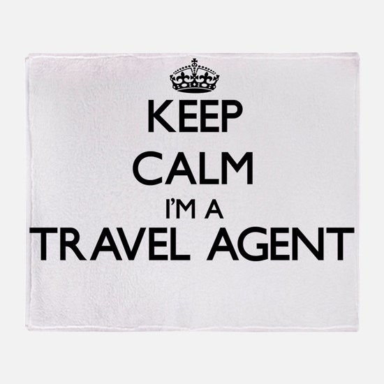 Keep calm I'm a Travel Agent Throw Blanket