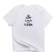 Keep calm I'm a Tuner Infant T-Shirt