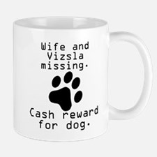 Wife And Vizsla Missing Mugs