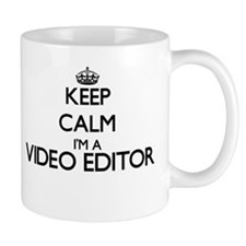 Keep calm I'm a Video Editor Mugs