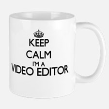 Keep calm I'm a Video Editor Mugs