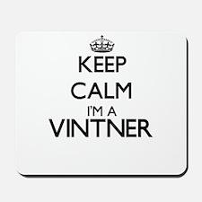 Keep calm I'm a Vintner Mousepad