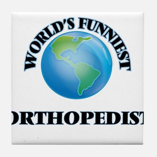World's Funniest Orthopedist Tile Coaster