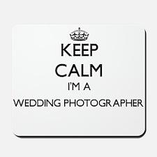 Keep calm I'm a Wedding Photographer Mousepad