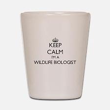 Keep calm I'm a Wildlife Biologist Shot Glass