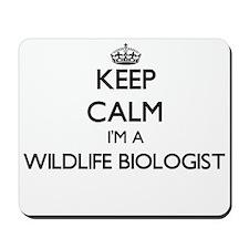 Keep calm I'm a Wildlife Biologist Mousepad