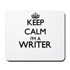 Keep calm I'm a Writer Mousepad