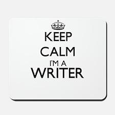 Keep calm I'm a Writer Mousepad