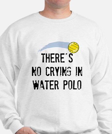 There's No Crying In Water Polo Jumper