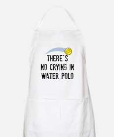 There's No Crying In Water Polo Apron