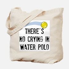 There's No Crying In Water Polo Tote Bag