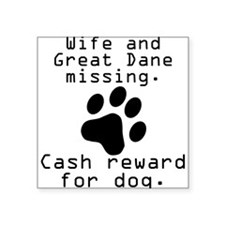 Wife And Great Dane Missing Sticker