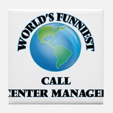 World's Funniest Call Center Manager Tile Coaster