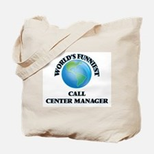 World's Funniest Call Center Manager Tote Bag