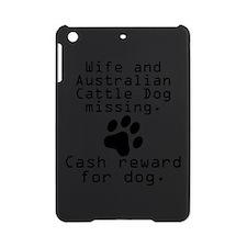 Wife And Australian Cattle Dog Missing iPad Mini C
