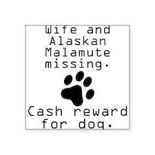 Wife And Alaskan Malamute Missing Sticker