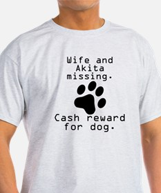 Wife And Akita Missing T-Shirt