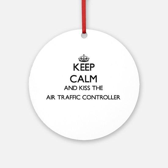 Keep calm and kiss the Air Traffi Ornament (Round)