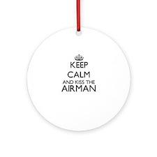 Keep calm and kiss the Airman Ornament (Round)