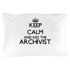 Keep calm and kiss the Archivist Pillow Case