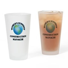 World's Funniest Construction Manag Drinking Glass