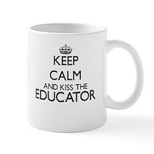 Keep calm and kiss the Educator Mugs