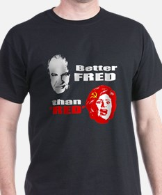 Better Fred than Red or Dead T-Shirt