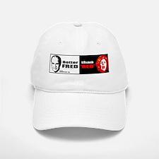 Better Fred than Red or Dead Baseball Baseball Cap