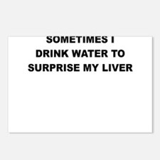 SOMETIMES I DRINK WATER TO SURPRISE MY LIVER Postc